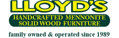Lloyds Mennonite Furniture serving Toronto Schomberg Newmarket Bradford Richmond Hill Markham Brantford Bramption Orangeville Caledon Tottenham